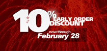 10% Early Order Discount!