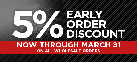5% Early Order Discount, Now through March 31