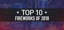 Top 10 Fireworks of 2018
