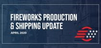 Fireworks Production and Shipping Update